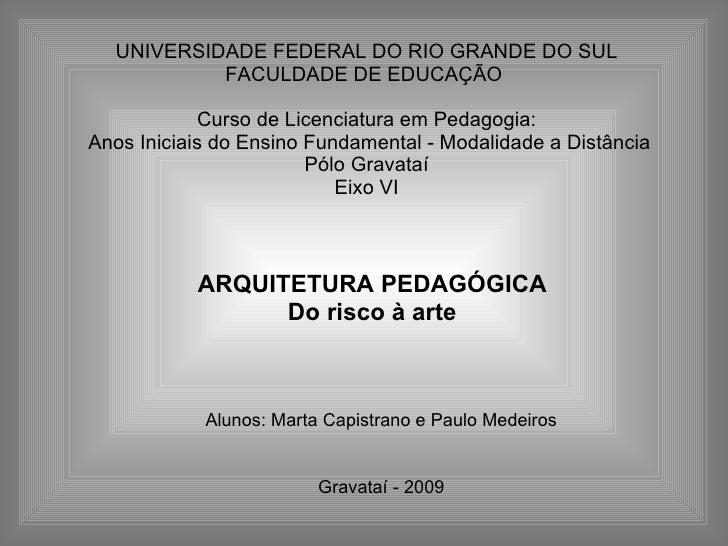 UNIVERSIDADE FEDERAL DO RIO GRANDE DO SUL FACULDADE DE EDUCAÇÃO  Curso de Licenciatura em Pedagogia: Anos Iniciais do Ens...