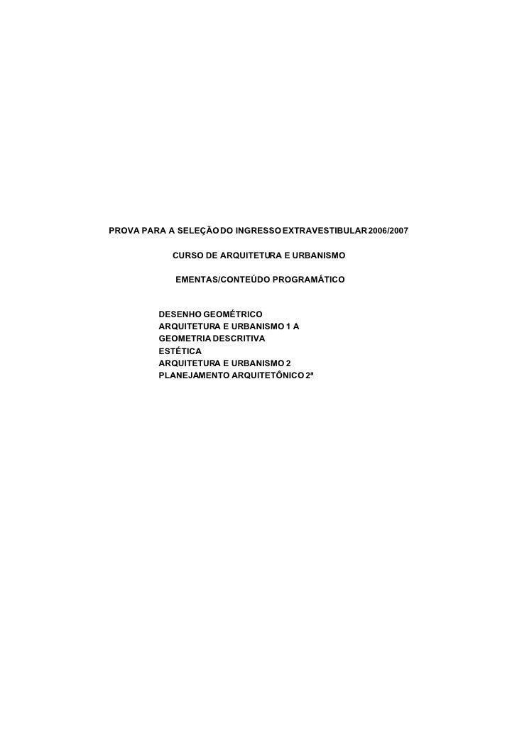 PROVA PARA A SELEÇÃO DO INGRESSO EXTRAVESTIBULAR 2006/2007              CURSO DE ARQUITETURA E URBANISMO              EMEN...