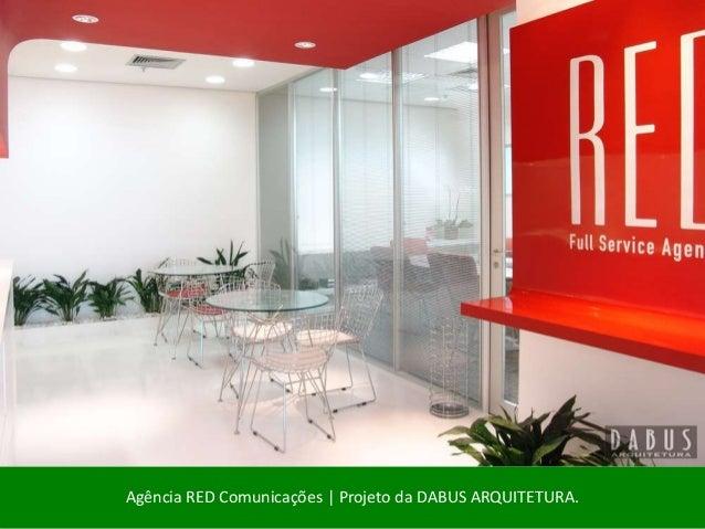 Agência RED Comunicações | Projeto da DABUS ARQUITETURA.