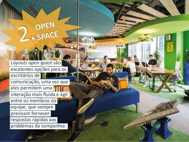 Layouts open space são  excelentes opções para os  escritórios de  comunicação, uma vez que  eles permitem uma  interação ...