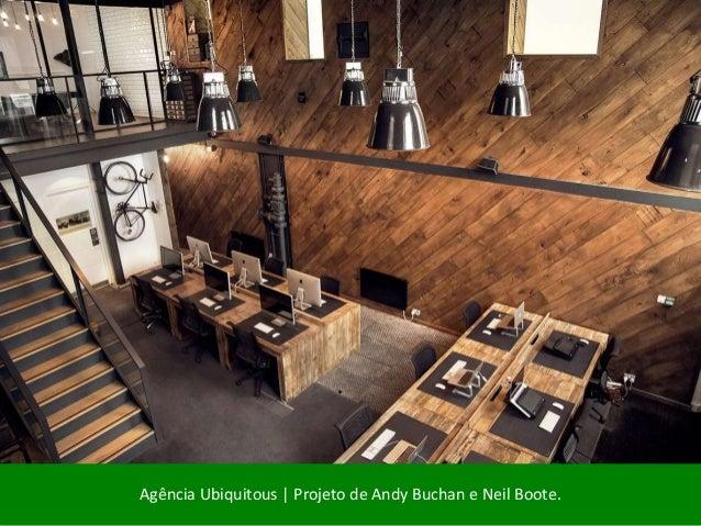 Agência Ubiquitous | Projeto de Andy Buchan e Neil Boote.