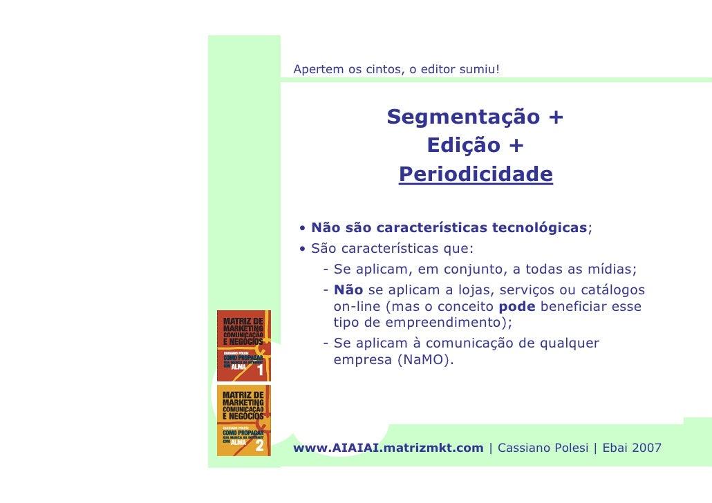 Apertem os cintos, o editor sumiu!                   Segmentação +                   Edição +                 Periodicidad...