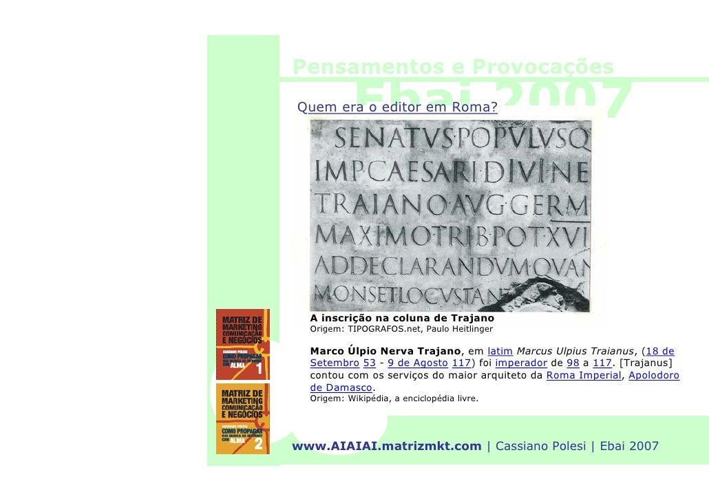 Pensamentos e Provocações              Ebai 2007 Quem era o editor em Roma?       A inscrição na coluna de Trajano   Orige...