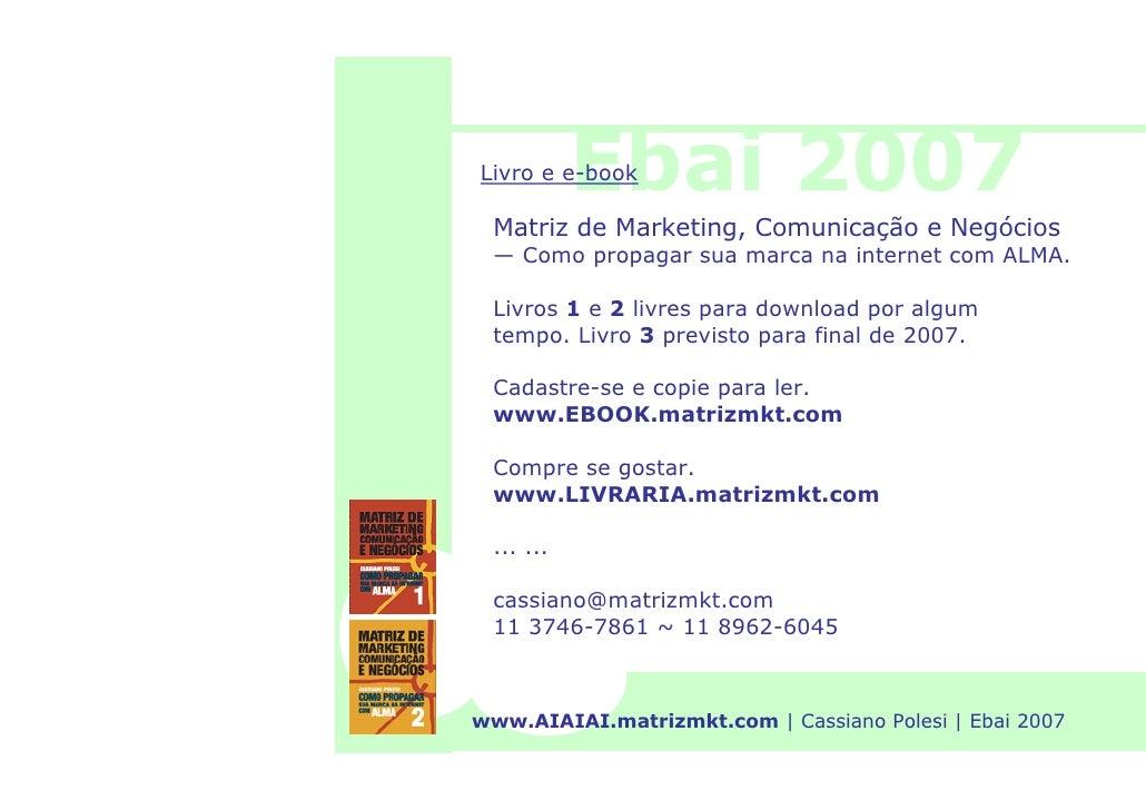 Ebai 2007 Livro e e-book   Matriz de Marketing, Comunicação e Negócios  — Como propagar sua marca na internet com ALMA.   ...