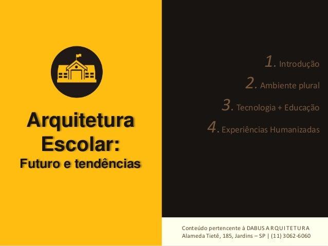 Arquitetura Escolar: Futuro e tendências Slide 2