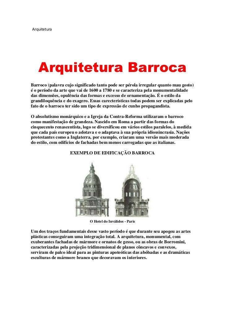 Arquitetura<br />Arquitetura Barroca<br />Barroco (palavra cujo significado tanto pode ser pérola irregular quanto mau gos...