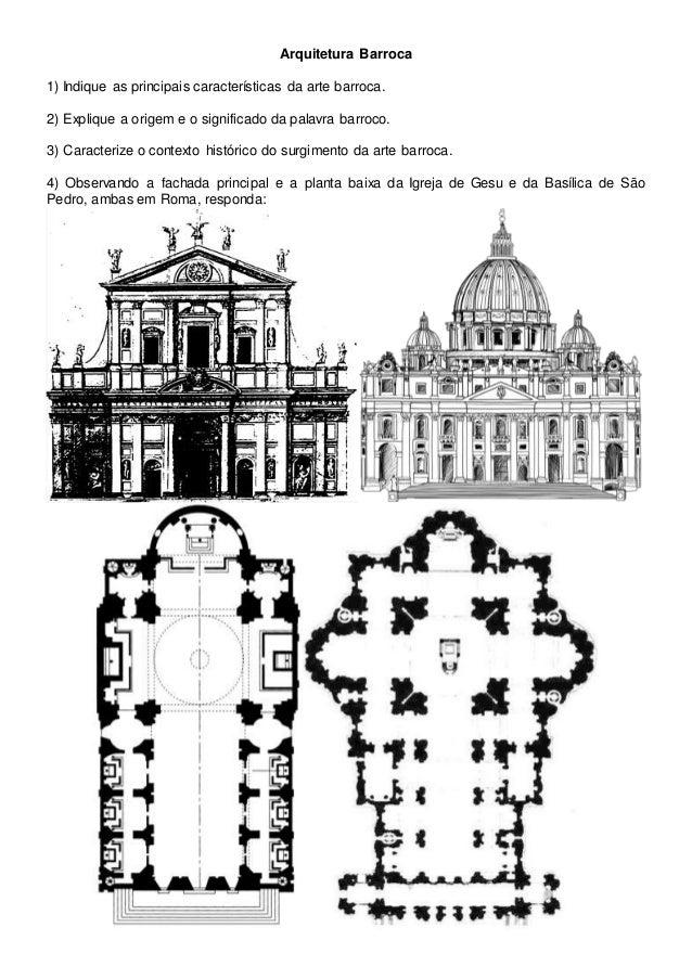 Arquitetura Barroca 1) Indique as principais características da arte barroca. 2) Explique a origem e o significado da pala...