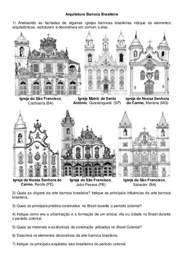 Arquitetura Barroca Brasileira 1) Analisando as fachadas de algumas igrejas barrocas brasileiras indique os elementos arqu...