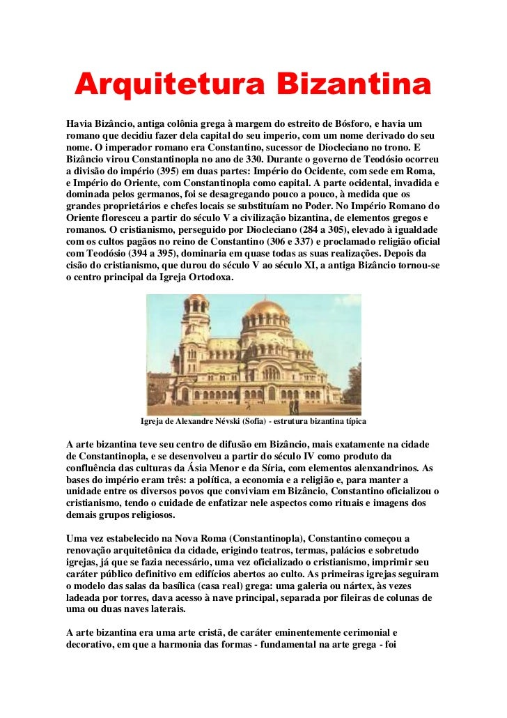 Arquitetura Bizantina<br />Havia Bizâncio, antiga colônia grega à margem do estreito de Bósforo, e havia um romano que dec...