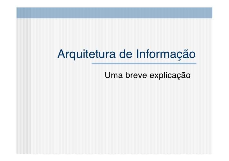 Arquitetura de Informação!         Uma breve explicação!