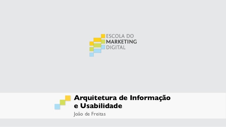 Arquitetura de Informaçãoe UsabilidadeJoão de Freitas