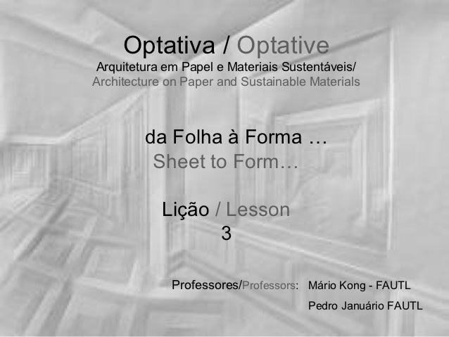 Optativa / OptativeArquitetura em Papel e Materiais Sustentáveis/Architecture on Paper and Sustainable Materials         d...