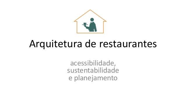Arquitetura de restaurantes acessibilidade, sustentabilidade e planejamento