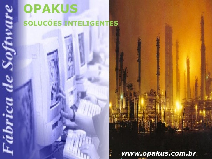 OPAKUS   SOLUCÕES INTELIGENTES www.opakus.com.br