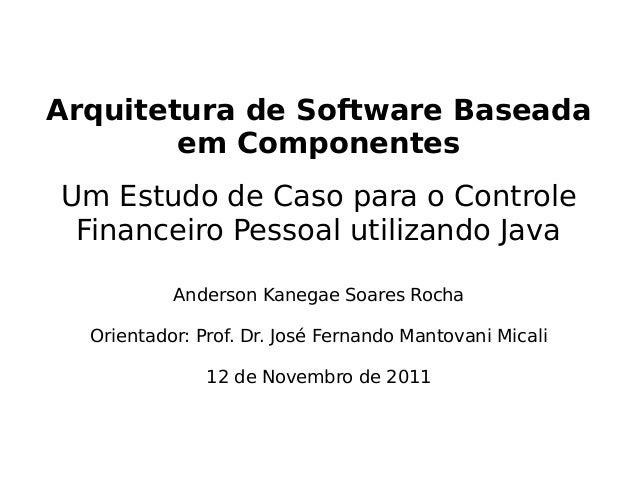 Arquitetura de Software Baseada em Componentes Um Estudo de Caso para o Controle Financeiro Pessoal utilizando Java Anders...