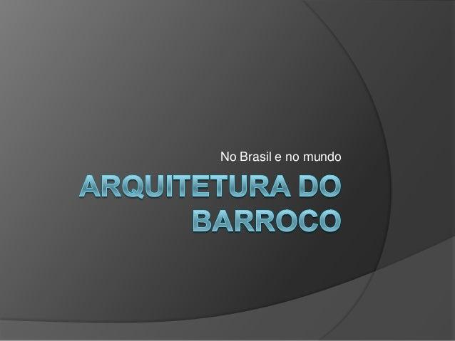 No Brasil e no mundo
