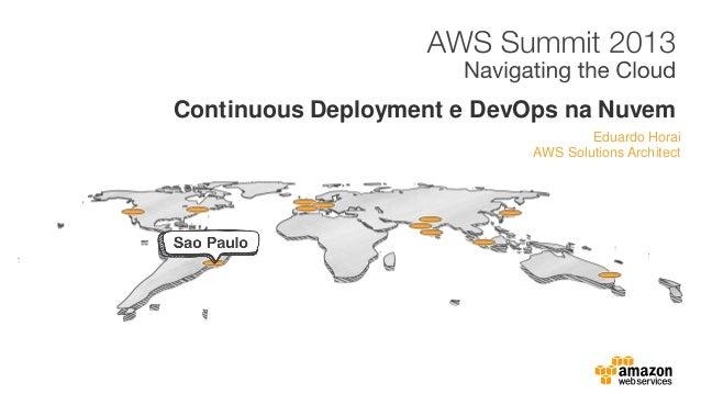 Eduardo Horai AWS Solutions Architect Continuous Deployment e DevOps na Nuvem