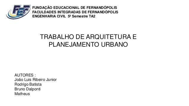 FUNDAÇÃO EDUCACIONAL DE FERNANDÓPOLIS FACULDADES INTEGRADAS DE FERNANDÓPOLIS ENGENHARIA CIVIL 5º Semestre TA2 TRABALHO DE ...