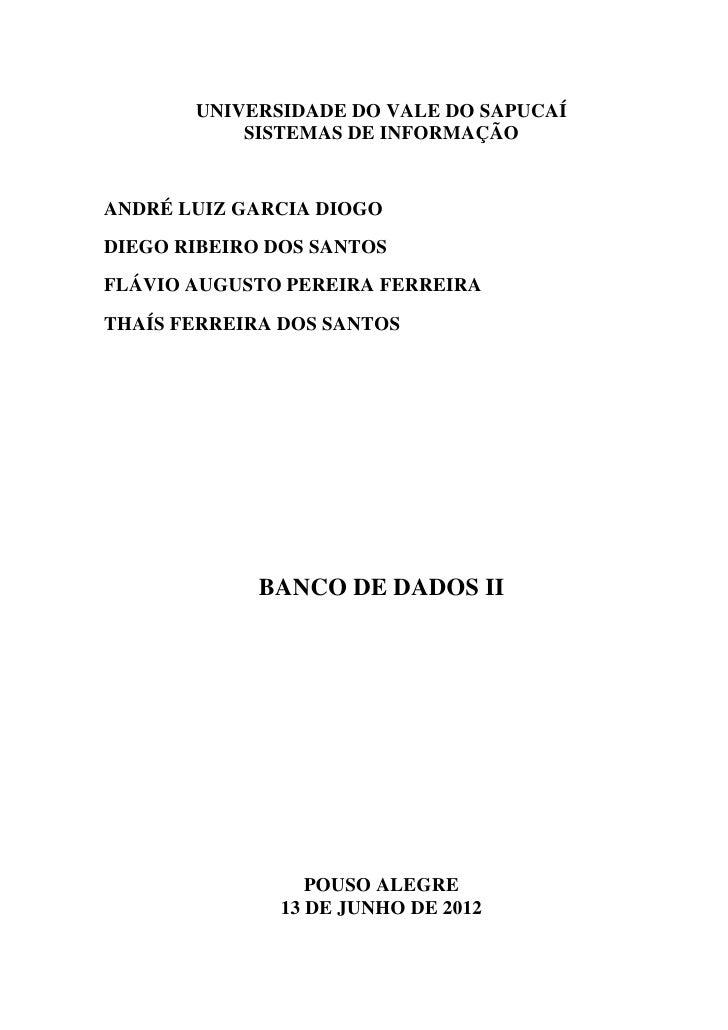 UNIVERSIDADE DO VALE DO SAPUCAÍ           SISTEMAS DE INFORMAÇÃOANDRÉ LUIZ GARCIA DIOGODIEGO RIBEIRO DOS SANTOSFLÁVIO AUGU...