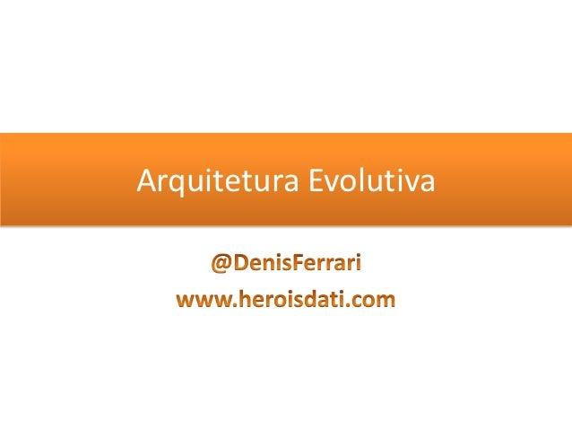 Arquitetura Evolutiva