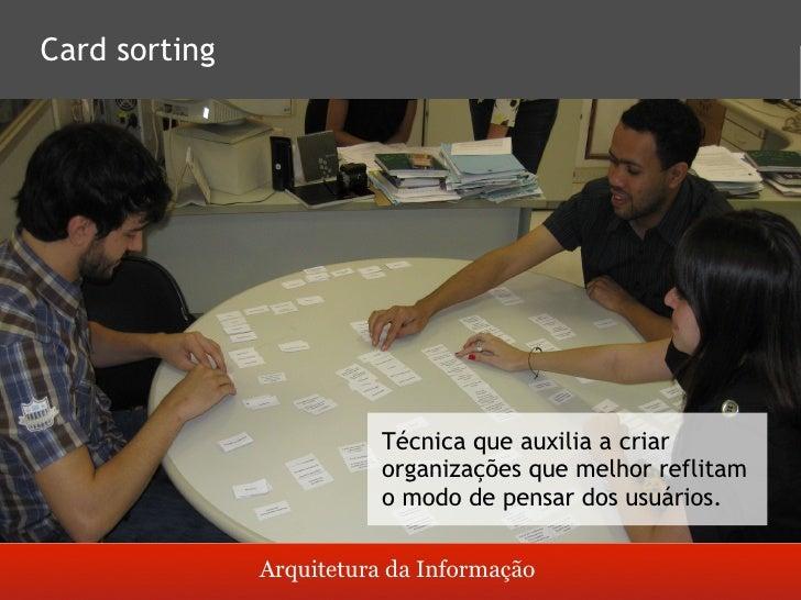 Próximo tópico       Técnica de card sorting                         Arquitetura da Informação