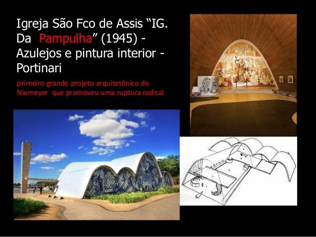 """Igreja São Fco de Assis """"IG. Da Pampulha"""" (1945) - Azulejos e pintura interior - Portinari primeiro grande projeto arquite..."""