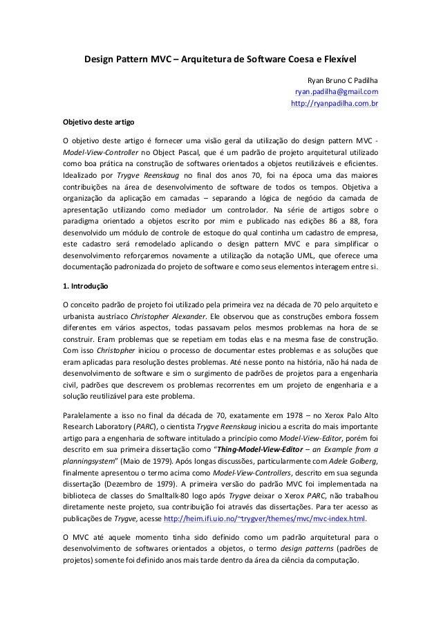 Design  Pattern  MVC  –  Arquitetura  de  Software  Coesa  e  Flexível   Ryan  Bruno  C  Padilha...