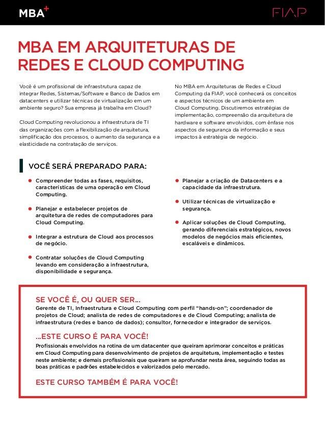 MBA EM ARQUITETURAS DE REDES E CLOUD COMPUTING Você é um profissional de infraestrutura capaz de integrar Redes, Sistemas/...