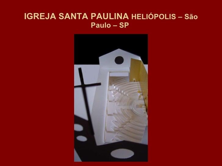 IGREJA SANTA PAULINA  HELIÓPOLIS – São Paulo – SP