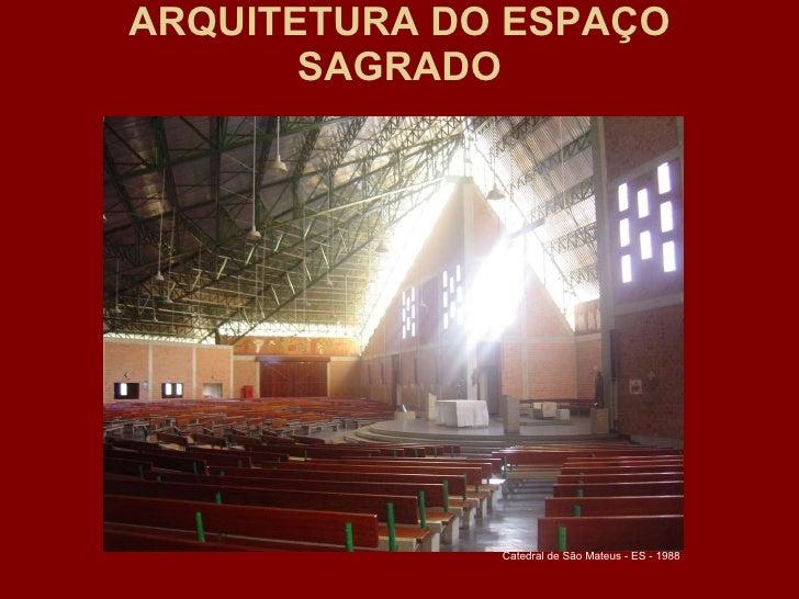 ARQUITETURA DO ESPAÇO SAGRADO Catedral de São Mateus - ES - 1988