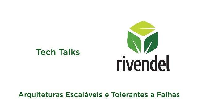 Arquiteturas Escaláveis e Tolerantes a Falhas Tech Talks