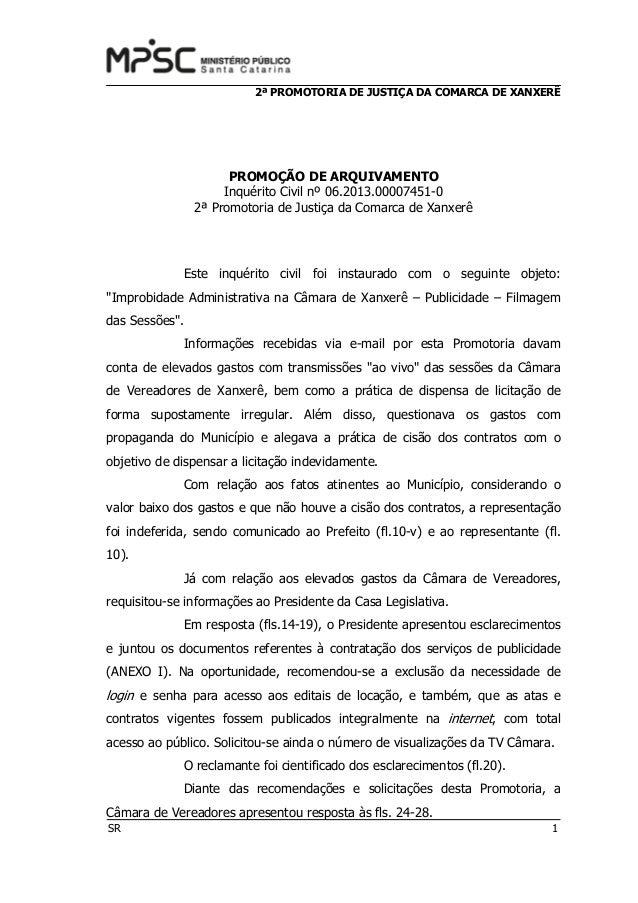 2ª PROMOTORIA DE JUSTIÇA DA COMARCA DE XANXERÊ SR 1 PROMOÇÃO DE ARQUIVAMENTO Inquérito Civil nº 06.2013.00007451-0 2ª Prom...