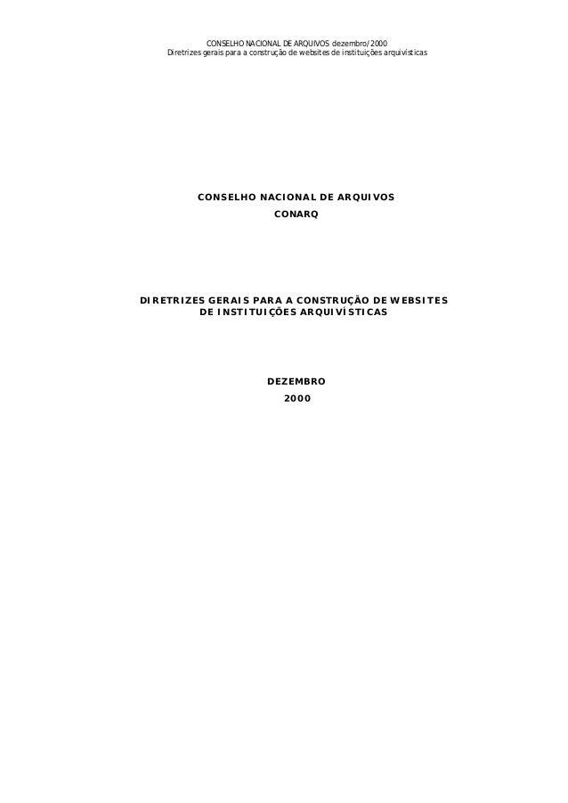 CONSELHO NACIONAL DE ARQUIVOS dezembro/2000    Diretrizes gerais para a construção de websites de instituições arquivístic...