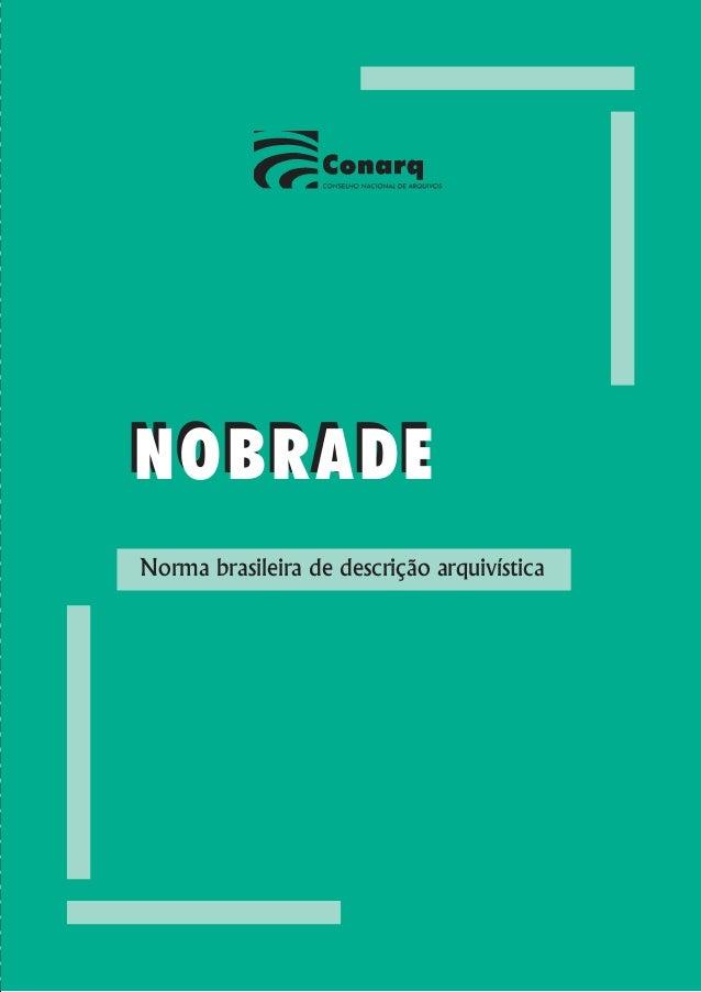 NOBRADENorma brasileira de descrição arquivística                                             NOBRADE                     ...