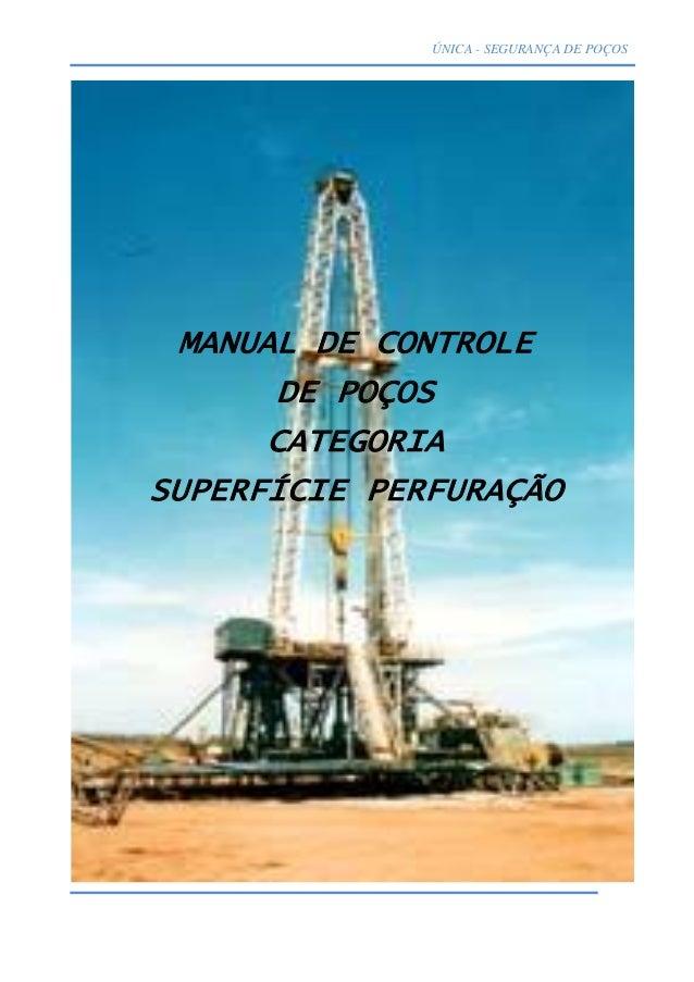 ÚNICA - SEGURANÇA DE POÇOS MANUAL DE CONTROLE      DE POÇOS      CATEGORIASUPERFÍCIE PERFURAÇÃO                           ...