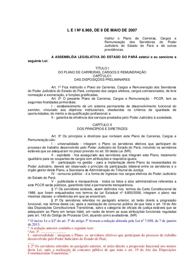 L E I Nº 6.969, DE 9 DE MAIO DE 2007 Institui o Plano de Carreiras, Cargos e Remuneração dos Servidores do Poder Judiciári...