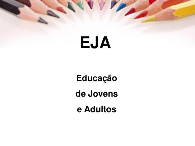 EJA Educação de Jovens e Adultos