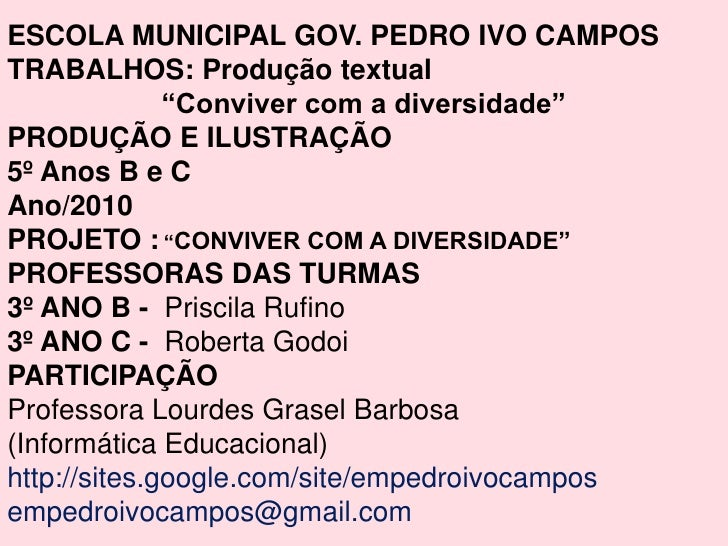 """ESCOLA MUNICIPAL GOV. PEDRO IVO CAMPOSTRABALHOS: Produção textual              """"Conviver com a diversidade""""PRODUÇÃO E ILUS..."""