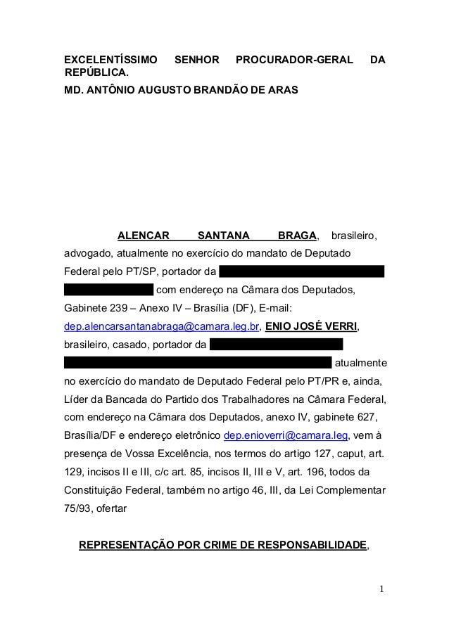 1 EXCELENTÍSSIMO SENHOR PROCURADOR-GERAL DA REPÚBLICA. MD. ANTÔNIO AUGUSTO BRANDÃO DE ARAS ALENCAR SANTANA BRAGA, brasilei...
