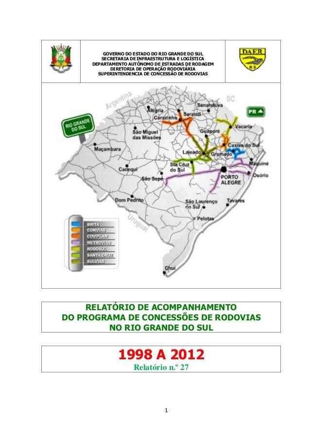 GOVERNO DO ESTADO DO RIO GRANDE DO SUL SECRETARIA DE INFRAESTRUTURA E LOGÍSTICA DEPARTAMENTO AUTÔNOMO DE ESTRADAS DE RODAG...