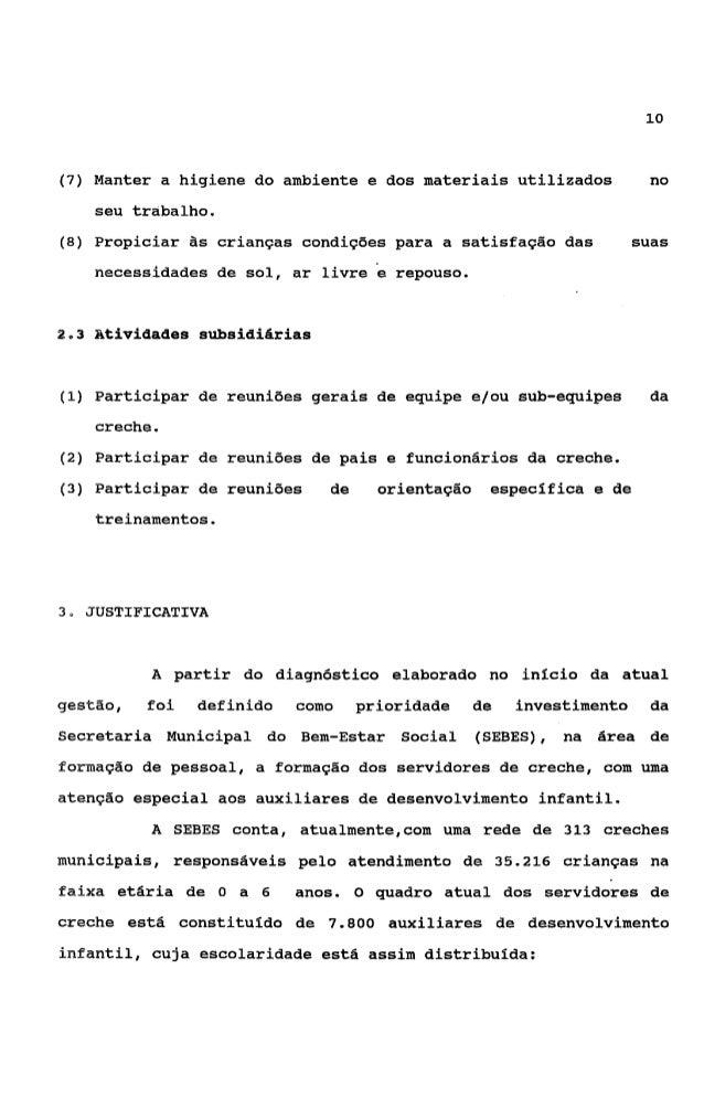 11                            TABELA 1  NfVEL DE EBCOLARIDADE DA3 ADIS DA REDE MüNICIPAL DE CRECHES                       ...