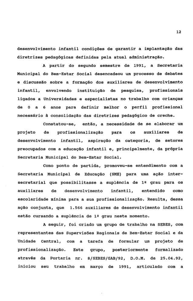 13Secretaria Municipal de Educação e com o Sindicato dos ServidoresPúblicos Municipais.                 Este grupo, após p...