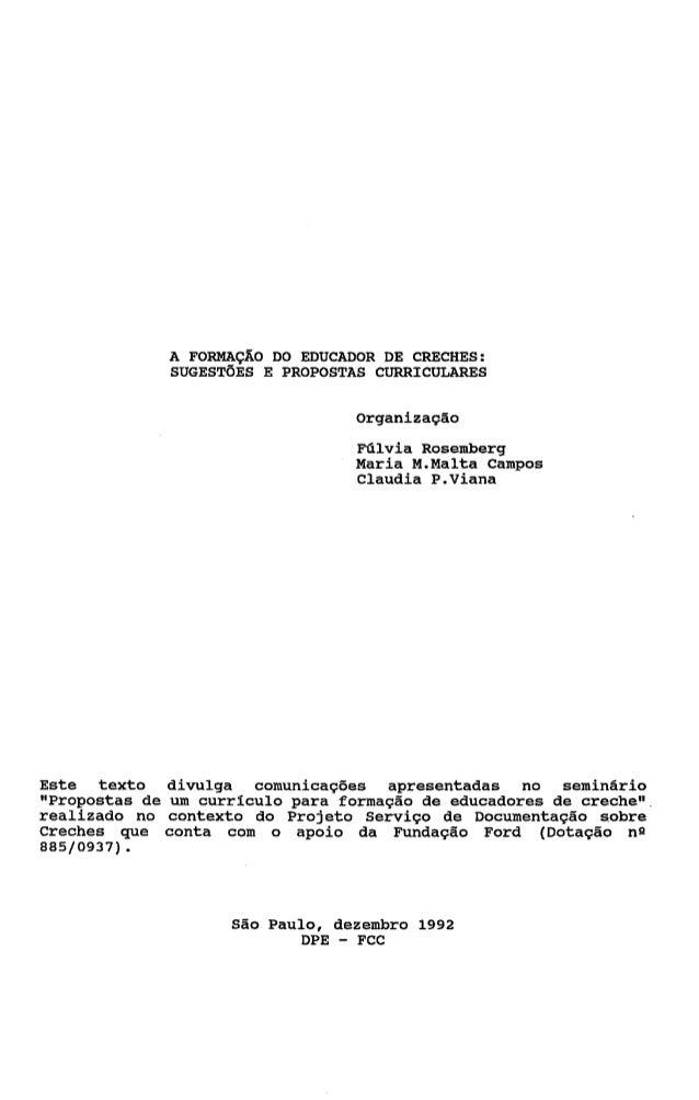 A FORMAÇAO DO EDUCADOR DE CRECHES:             SUGESTÕES E PROPOSTAS CURRICüLARES                                 organiza...