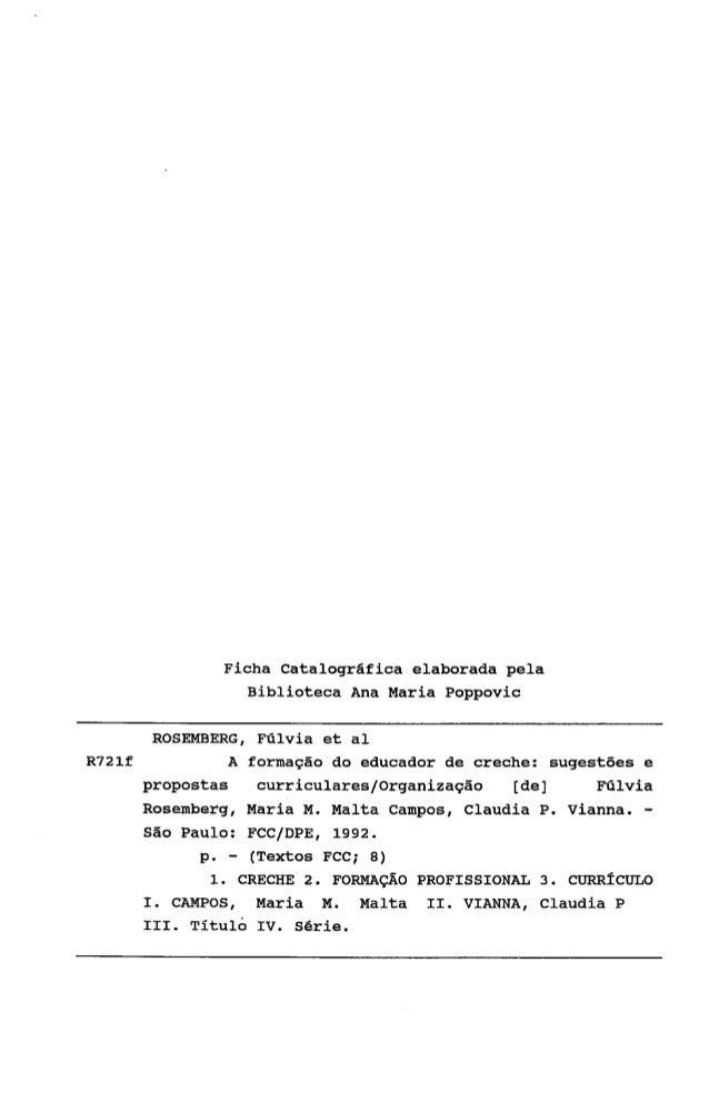 Ficha Catalográfica elaborada pela                Biblioteca Ana Maria Poppovic       ROSEMBERG, Fúlvia et a1R721f        ...