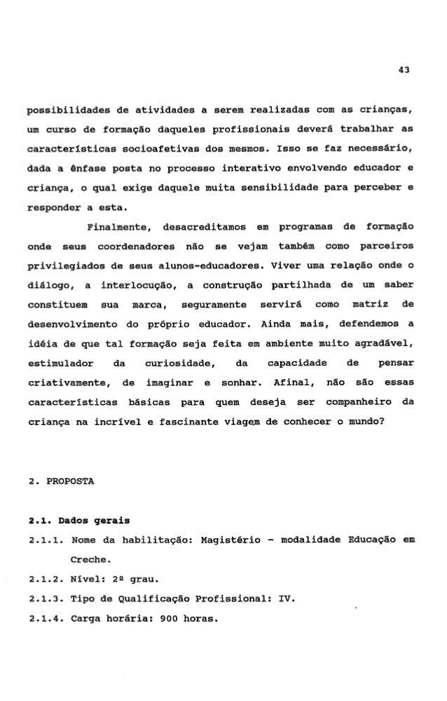 442.1.5.    Co-requisito: ser educador de creche; no         caso da rede mu-          nicipal de São Paulo,     trabalhar...