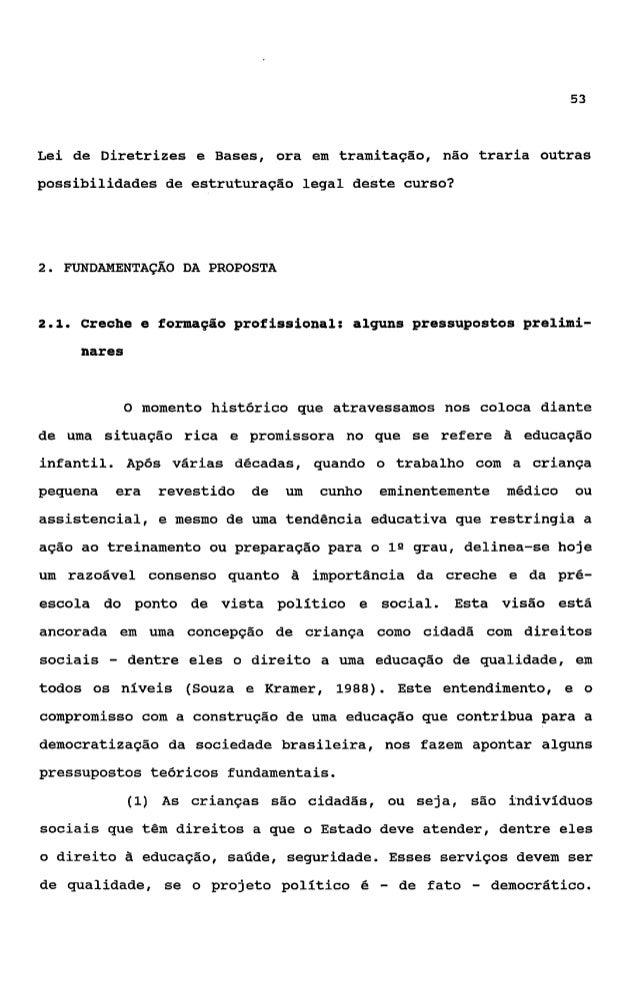 54    Esse pressuposto afirma, pois, o direito & igualdade e ao real    exercScio da cidadania.                  (2) As cr...