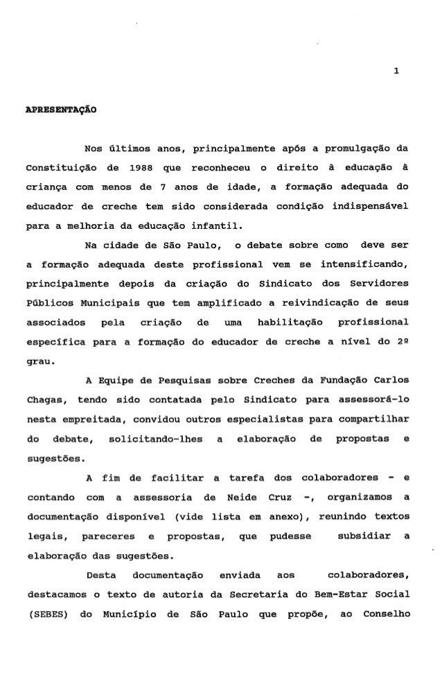2Estadual de Educação (CEE), um projeto de profissionalização dosauxiliares   de   desenvolvimento         intantil    (AD...