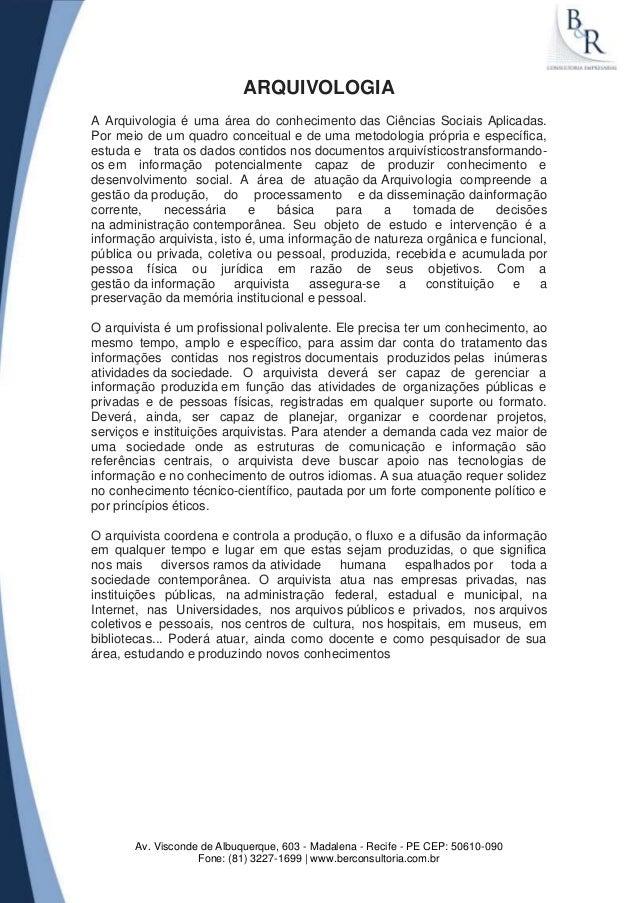 ARQUIVOLOGIAA Arquivologia é uma área do conhecimento das Ciências Sociais Aplicadas.Por meio de um quadro conceitual e de...