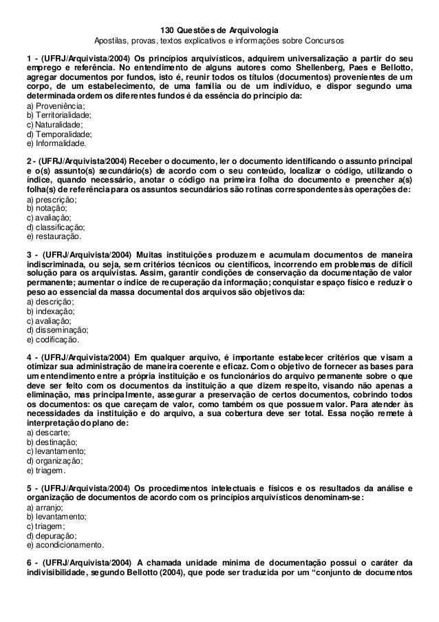 130 Questões de Arquivologia Apostilas, provas, textos explicativos e informações sobre Concursos 1 - (UFRJ/Arquivista/200...