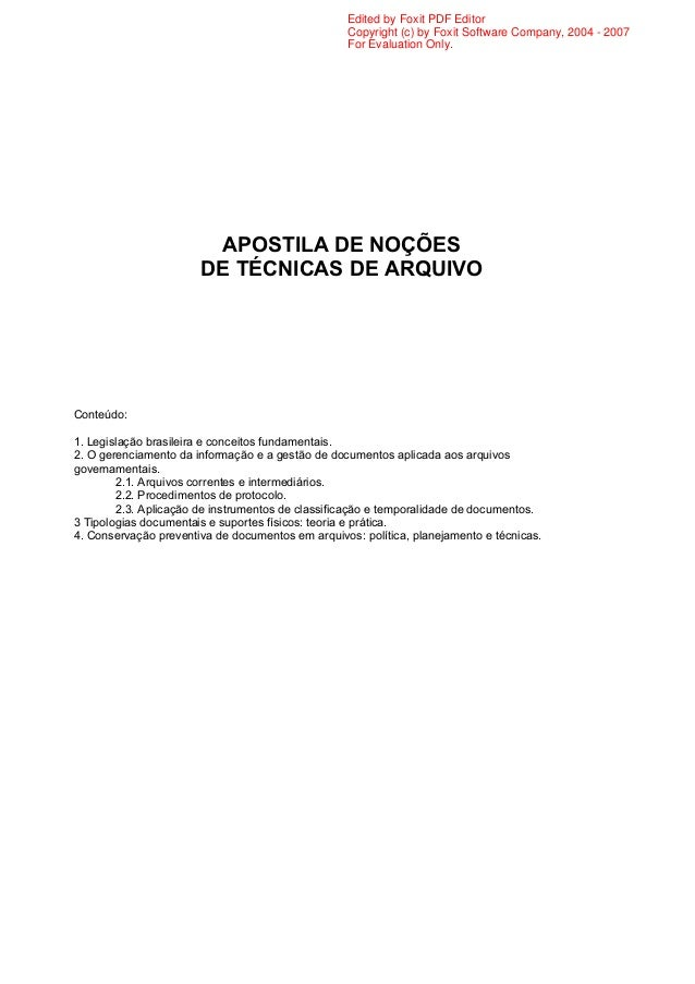 APOSTILA DE NOÇÕES DE TÉCNICAS DE ARQUIVO Conteúdo: 1. Legislação brasileira e conceitos fundamentais. 2. O gerenciamento ...